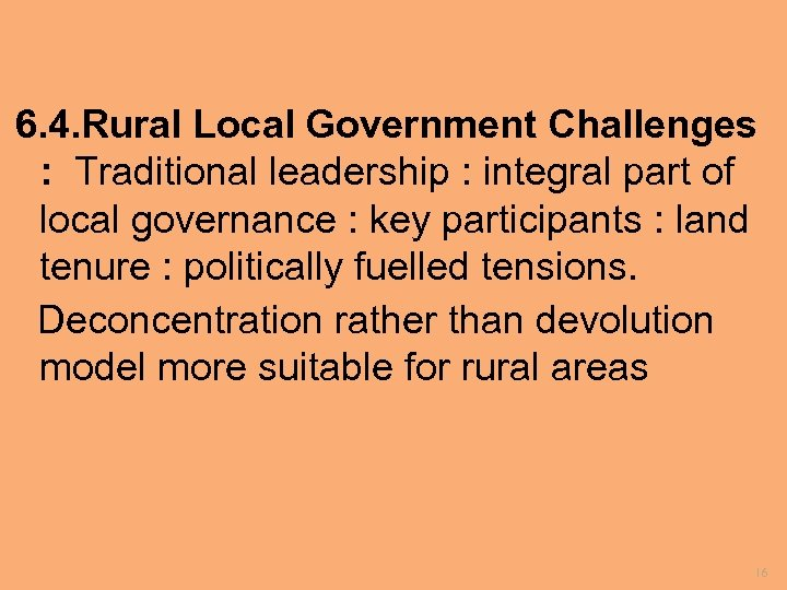 6. 4. Rural Local Government Challenges : Traditional leadership : integral part of local
