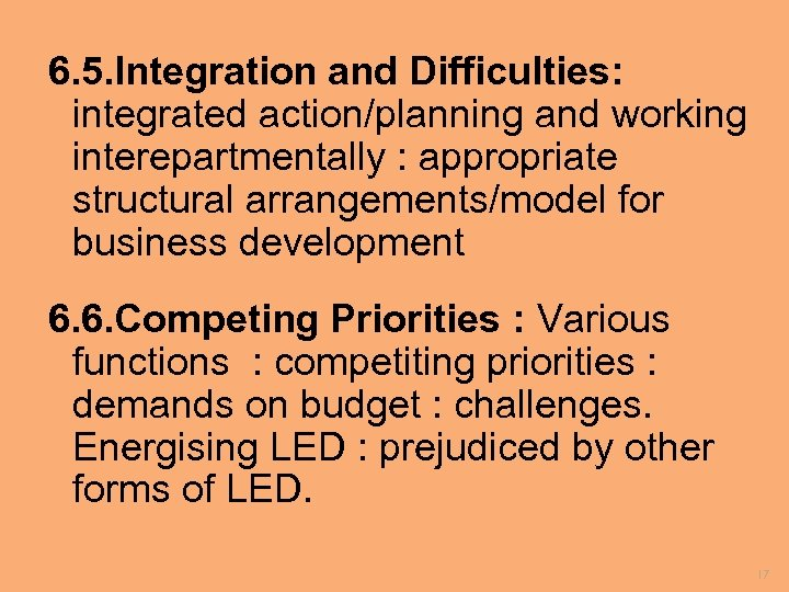 6. 5. Integration and Difficulties: integrated action/planning and working interepartmentally : appropriate structural arrangements/model
