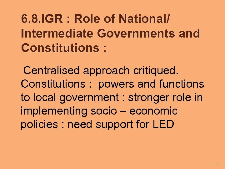 6. 8. IGR : Role of National/ Intermediate Governments and Constitutions : Centralised approach