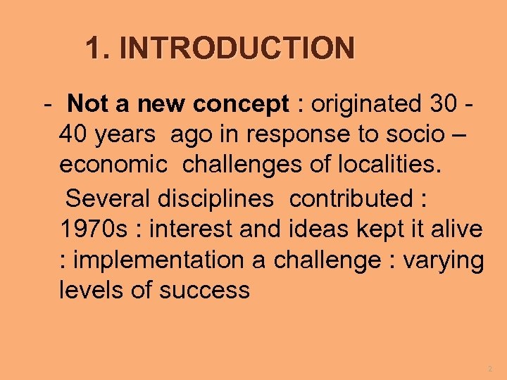 1. INTRODUCTION - Not a new concept : originated 30 40 years ago in