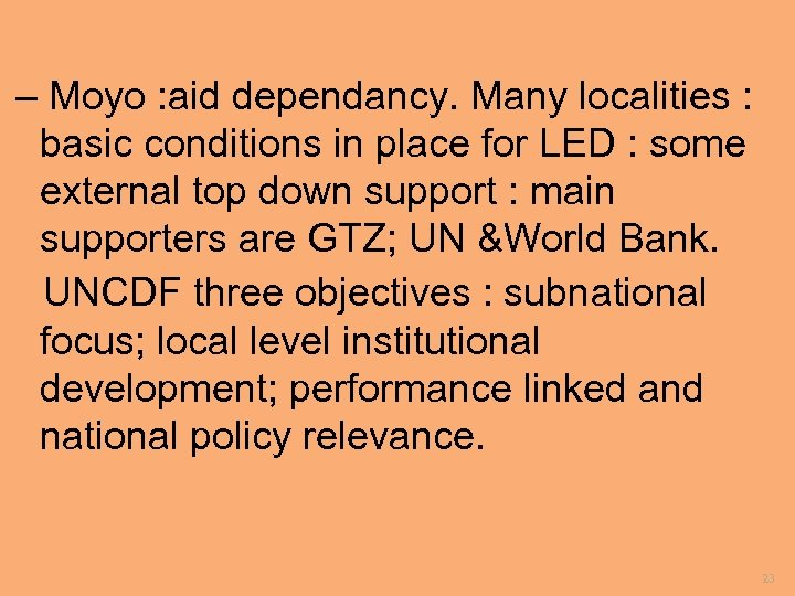 – Moyo : aid dependancy. Many localities : basic conditions in place for LED
