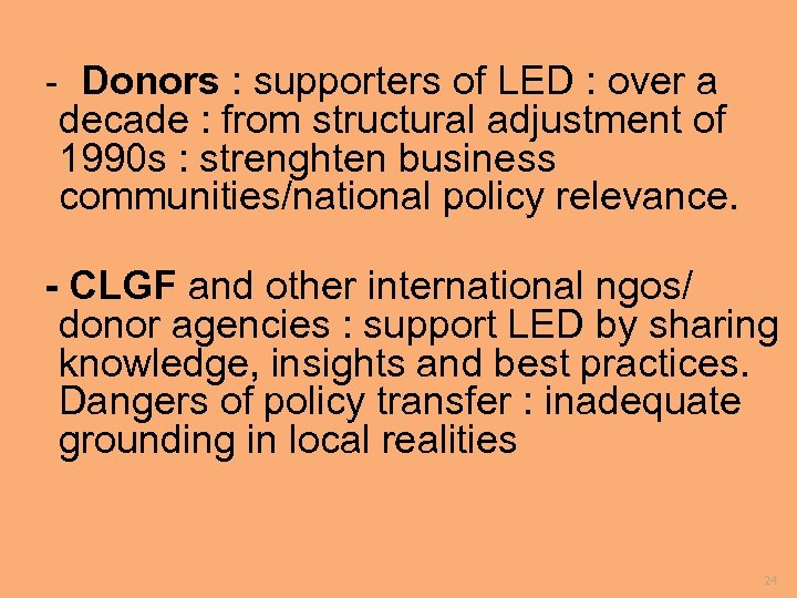 - Donors : supporters of LED : over a decade : from structural adjustment