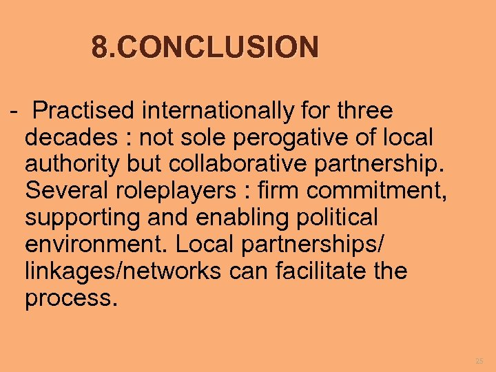 8. CONCLUSION - Practised internationally for three decades : not sole perogative of local