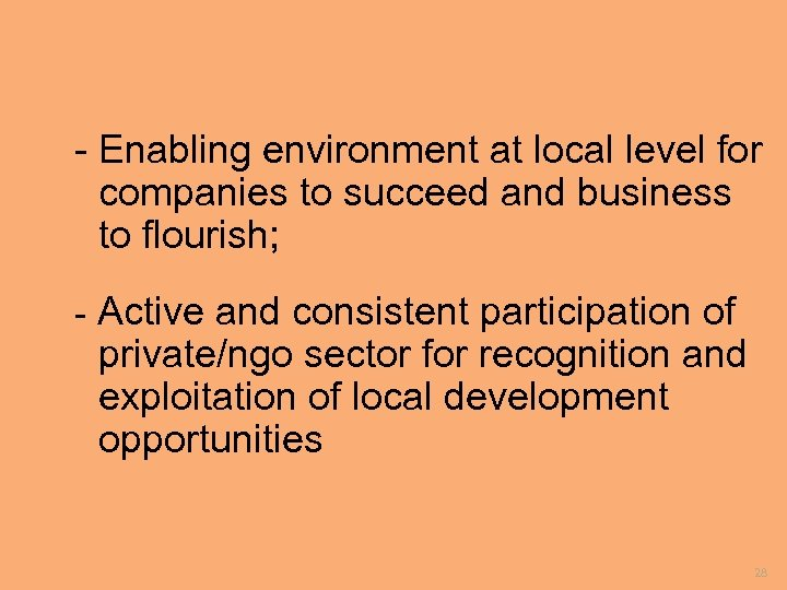 - Enabling environment at local level for companies to succeed and business to flourish;