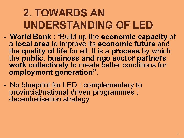 "2. TOWARDS AN UNDERSTANDING OF LED - World Bank : ""Build up the economic"