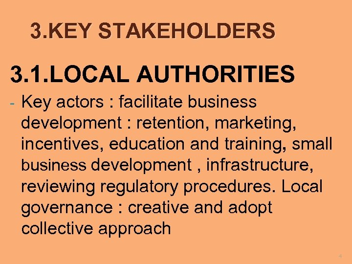 3. KEY STAKEHOLDERS 3. 1. LOCAL AUTHORITIES - Key actors : facilitate business development
