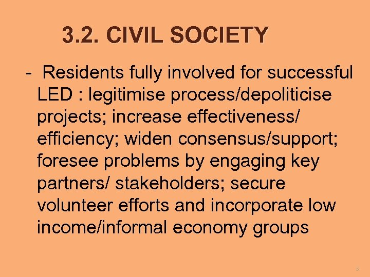 3. 2. CIVIL SOCIETY - Residents fully involved for successful LED : legitimise process/depoliticise