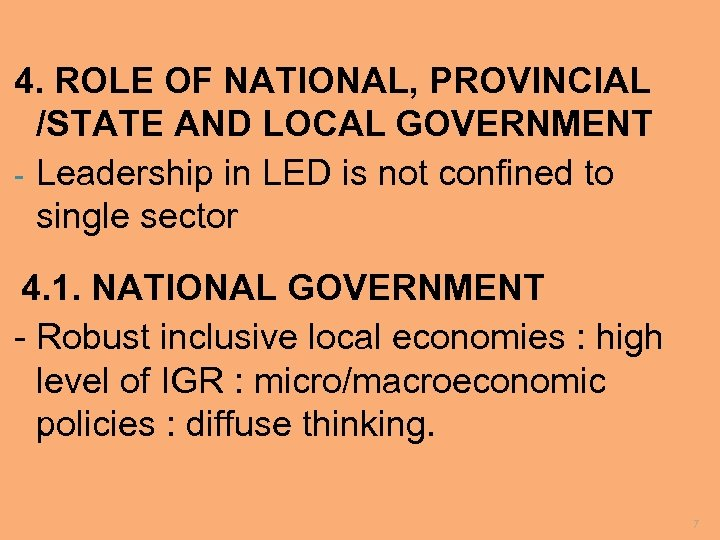 4. ROLE OF NATIONAL, PROVINCIAL /STATE AND LOCAL GOVERNMENT - Leadership in LED is