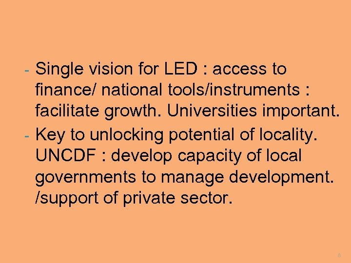 Single vision for LED : access to finance/ national tools/instruments : facilitate growth. Universities