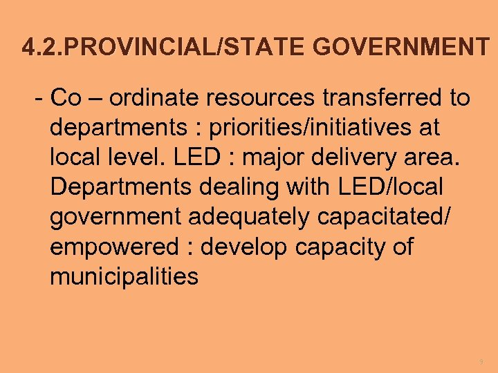 4. 2. PROVINCIAL/STATE GOVERNMENT - Co – ordinate resources transferred to departments : priorities/initiatives