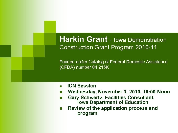 Harkin Grant - Iowa Demonstration Construction Grant Program 2010 -11 Funded under Catalog of
