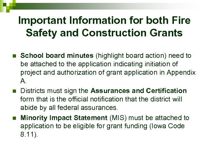 Important Information for both Fire Safety and Construction Grants n n n School board