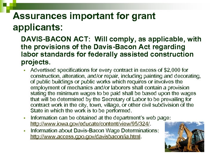 Assurances important for grant applicants: DAVIS-BACON ACT: Will comply, as applicable, with the provisions