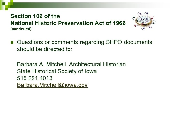 Section 106 of the National Historic Preservation Act of 1966 (continued) n Questions or