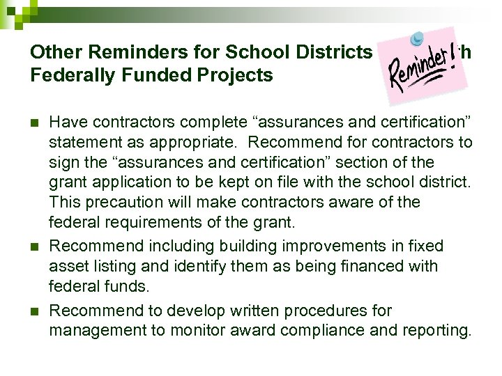 Other Reminders for School Districts Federally Funded Projects n n n with Have contractors