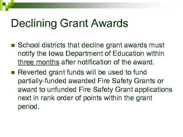 Declining Grant Awards n n School districts that decline grant awards must notify the