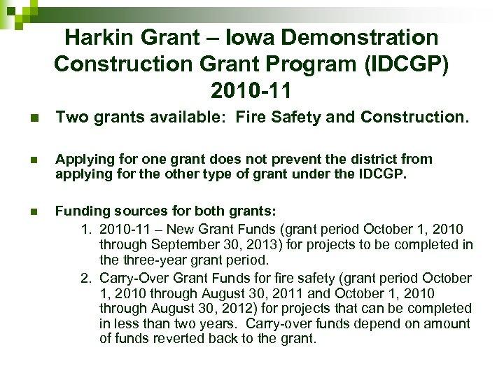Harkin Grant – Iowa Demonstration Construction Grant Program (IDCGP) 2010 -11 n Two grants