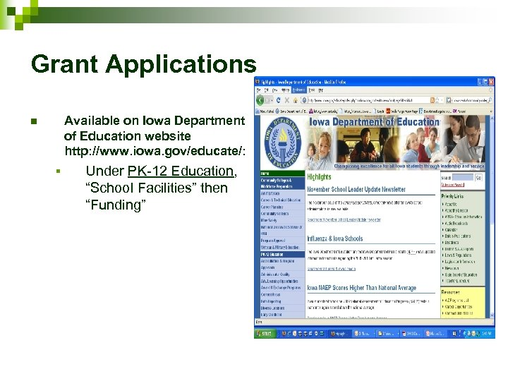 Grant Applications Available on Iowa Department of Education website http: //www. iowa. gov/educate/: n