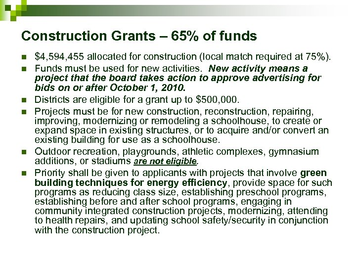 Construction Grants – 65% of funds n n n $4, 594, 455 allocated for