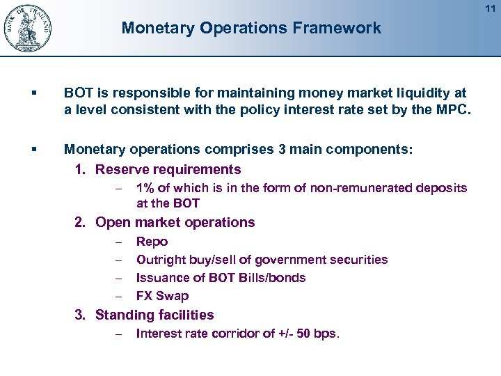 11 Monetary Operations Framework § BOT is responsible for maintaining money market liquidity at
