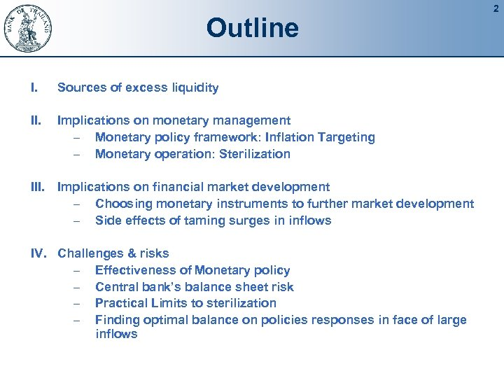 Outline I. Sources of excess liquidity II. Implications on monetary management – Monetary policy