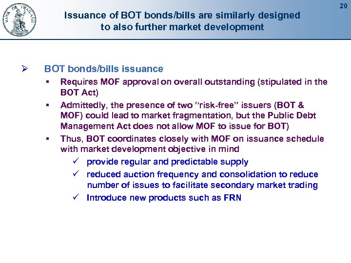Issuance of BOT bonds/bills are similarly designed to also further market development Ø BOT