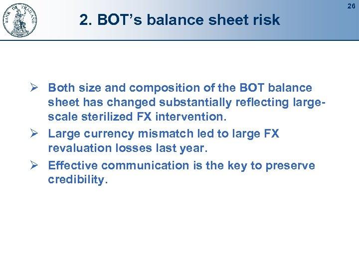 26 2. BOT's balance sheet risk Ø Both size and composition of the BOT
