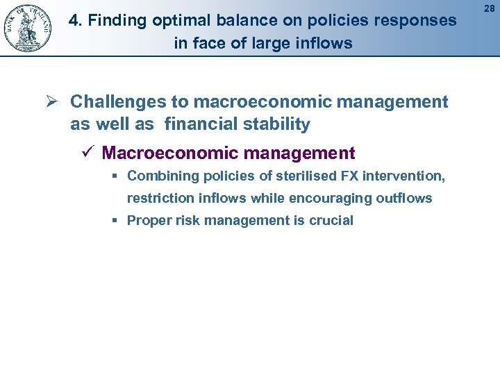 4. Finding optimal balance on policies responses in face of large inflows Ø Challenges