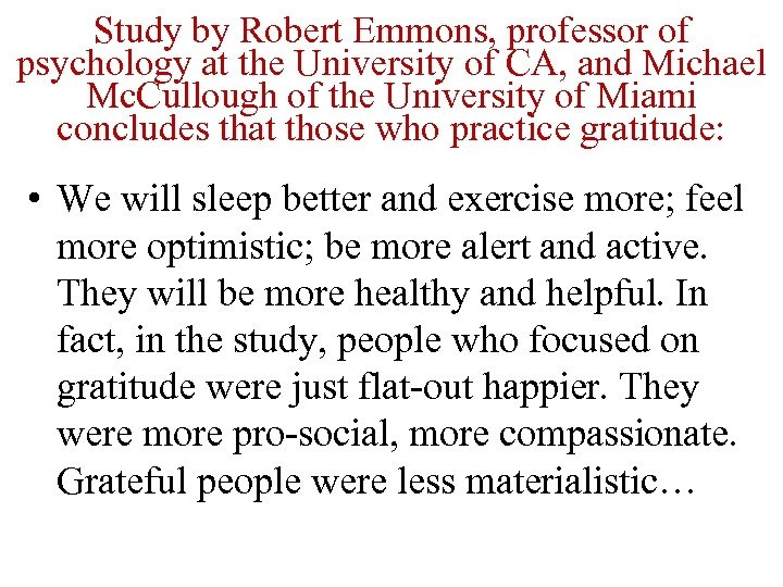 Study by Robert Emmons, professor of psychology at the University of CA, and Michael