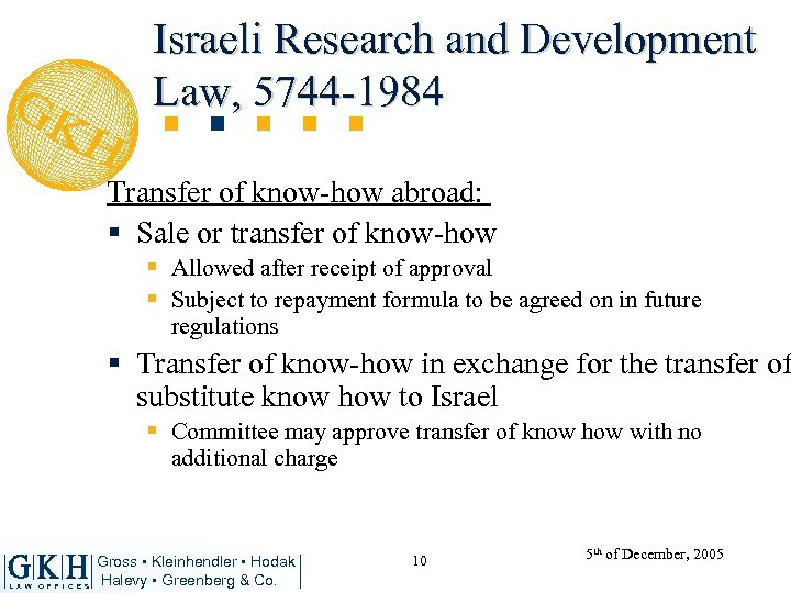 Israeli Research and Development Law, 5744 -1984 Transfer of know-how abroad: § Sale or