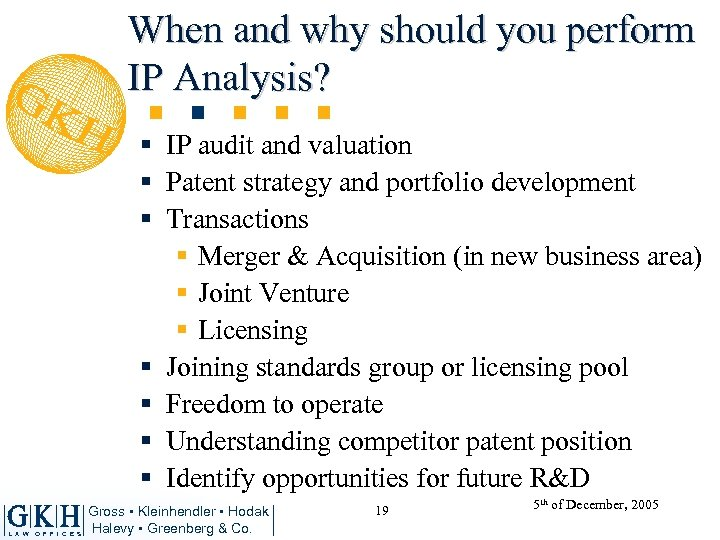 When and why should you perform IP Analysis? § IP audit and valuation §