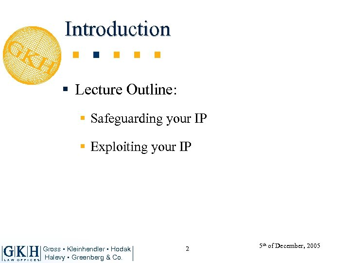 Introduction § Lecture Outline: § Safeguarding your IP § Exploiting your IP L A