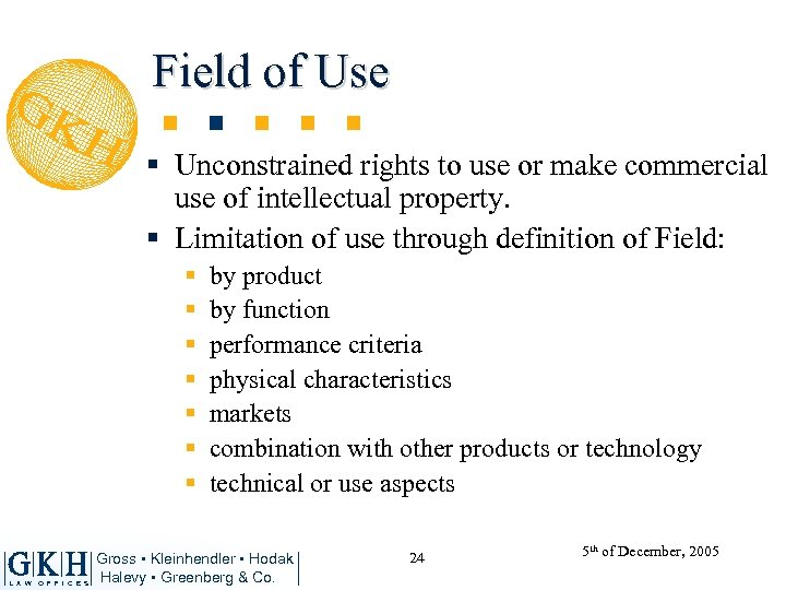 Field of Use § Unconstrained rights to use or make commercial use of intellectual