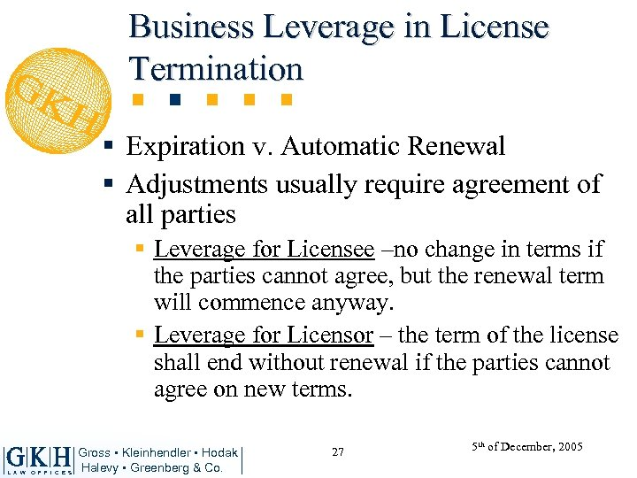 Business Leverage in License Termination § Expiration v. Automatic Renewal § Adjustments usually require