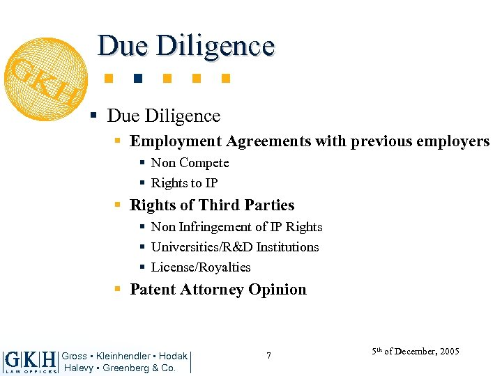 Due Diligence § Employment Agreements with previous employers § Non Compete § Rights to
