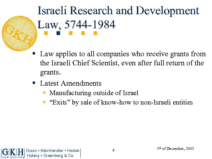 Israeli Research and Development Law, 5744 -1984 § Law applies to all companies who