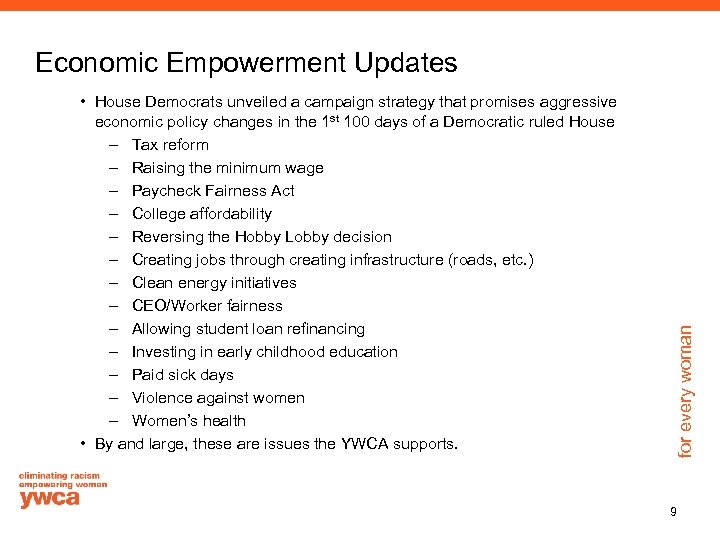 • House Democrats unveiled a campaign strategy that promises aggressive economic policy changes