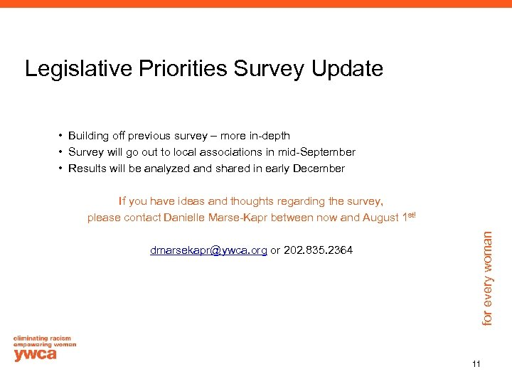 Legislative Priorities Survey Update • Building off previous survey – more in-depth • Survey