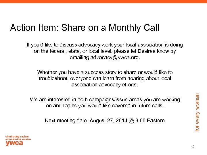 Action Item: Share on a Monthly Call If you'd like to discuss advocacy work