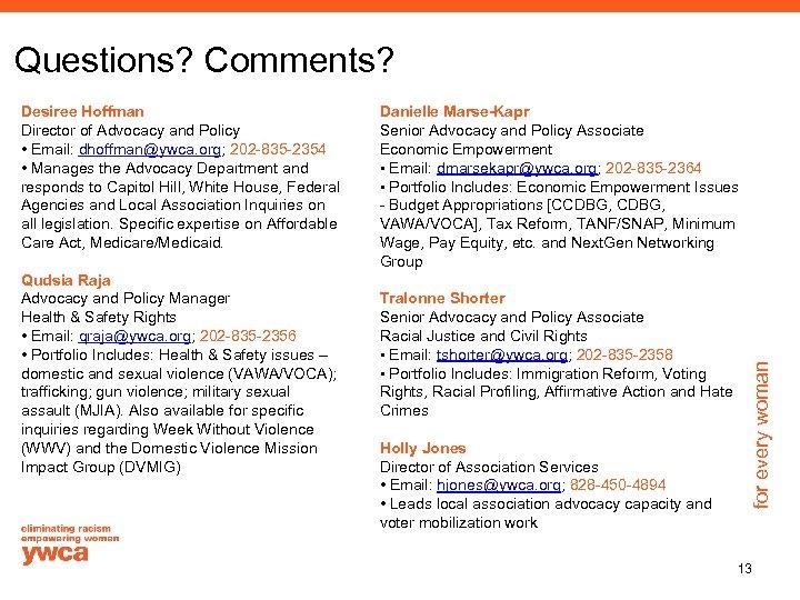 Questions? Comments? Danielle Marse-Kapr Senior Advocacy and Policy Associate Economic Empowerment • Email: dmarsekapr@ywca.