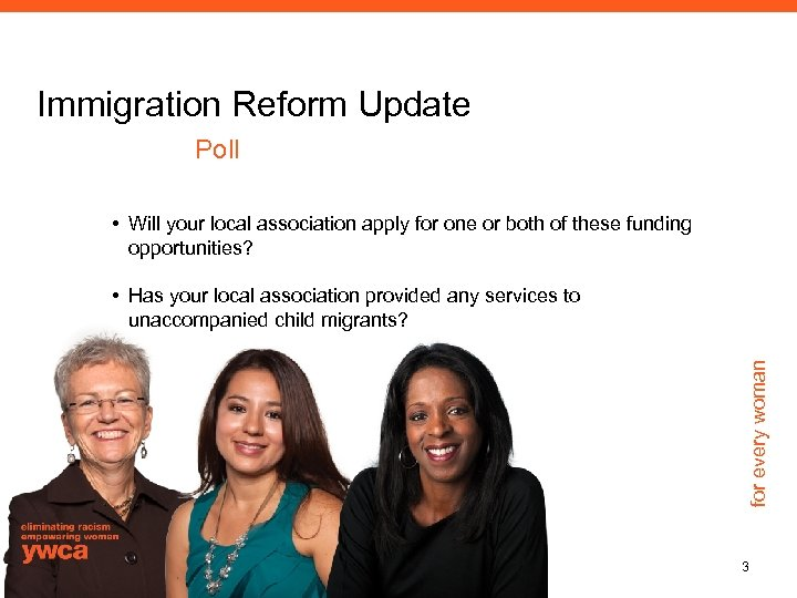 Immigration Reform Update Poll • Will your local association apply for one or both