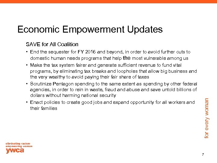 Economic Empowerment Updates • End the sequester for FY 2016 and beyond, in order