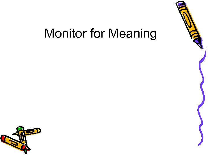 Monitor for Meaning