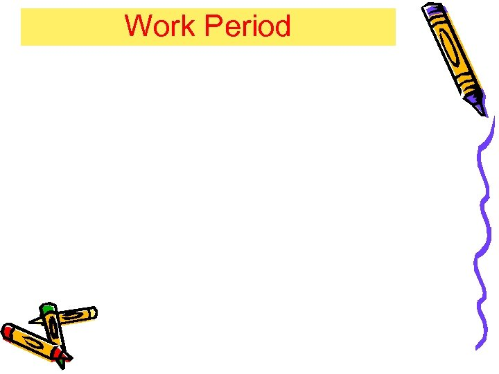 Work Period