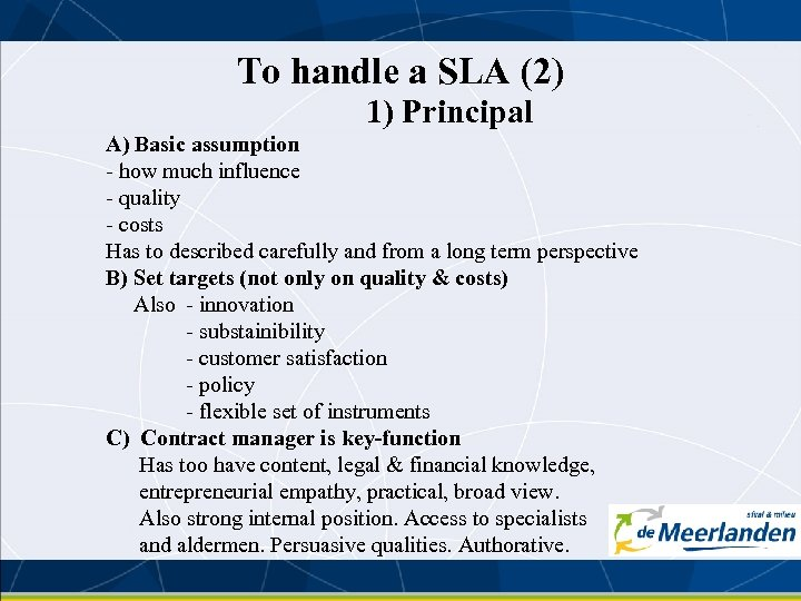 To handle a SLA (2) 1) Principal A) Basic assumption - how much influence