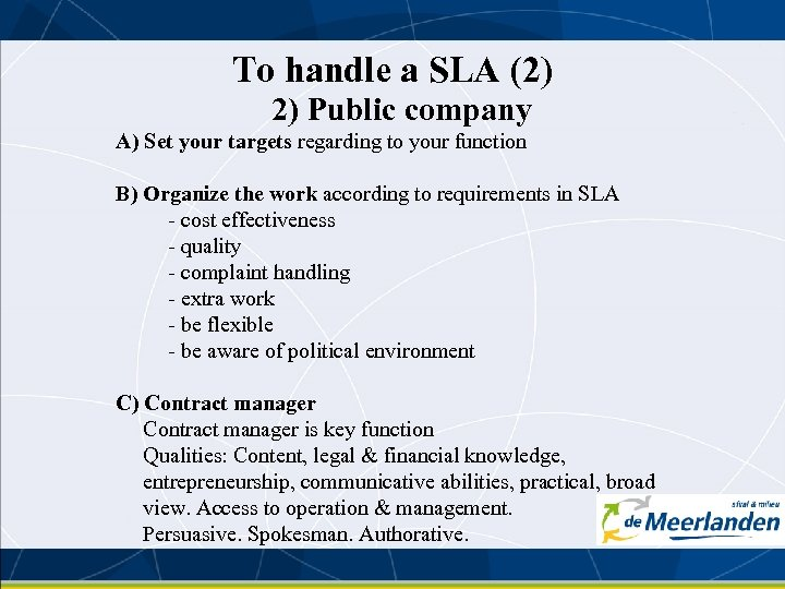 To handle a SLA (2) 2) Public company A) Set your targets regarding to