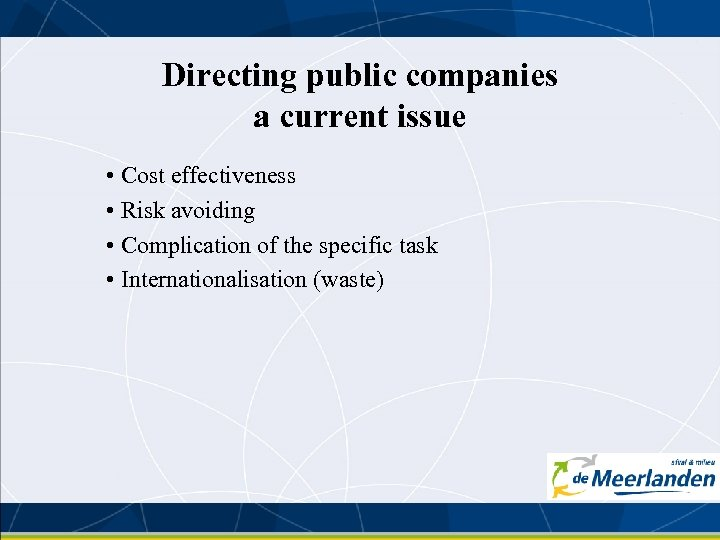 Directing public companies a current issue • Cost effectiveness • Risk avoiding • Complication