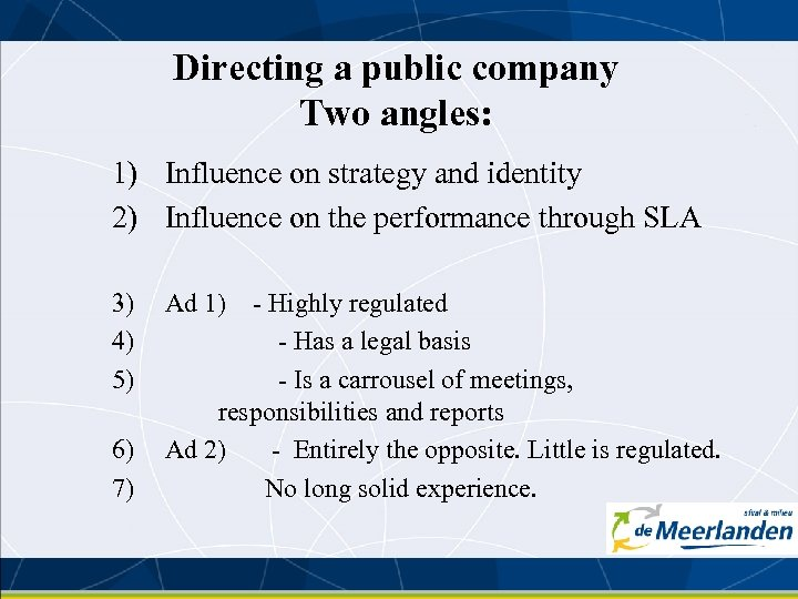 Directing a public company Two angles: 1) Influence on strategy and identity 2) Influence