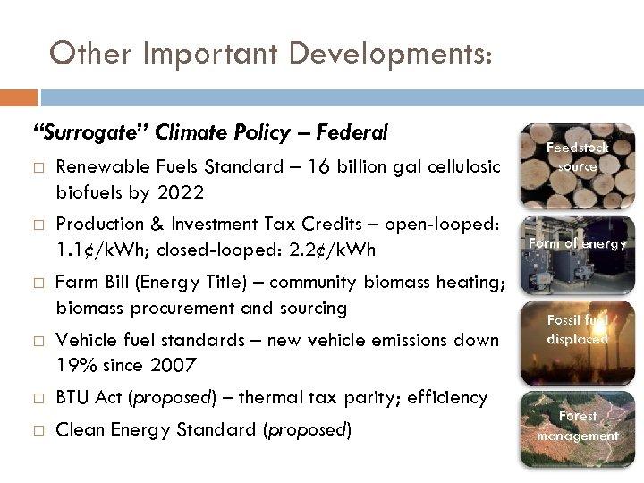 "Other Important Developments: ""Surrogate"" Climate Policy – Federal Renewable Fuels Standard – 16 billion"