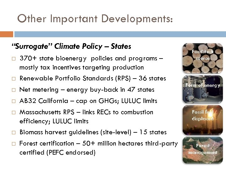 """Other Important Developments: """"Surrogate"""" Climate Policy – States 370+ state bioenergy policies and programs"""